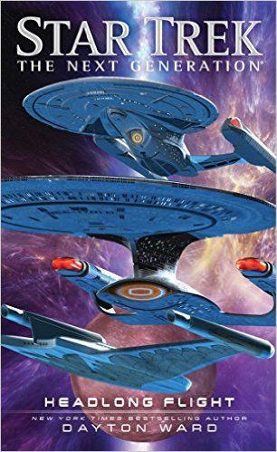 Amazon Com Headlong Flight Star Trek The Next Generation 9781501111310 Dayton Ward Books Star Trek Star Trek Books Star Trek Starships