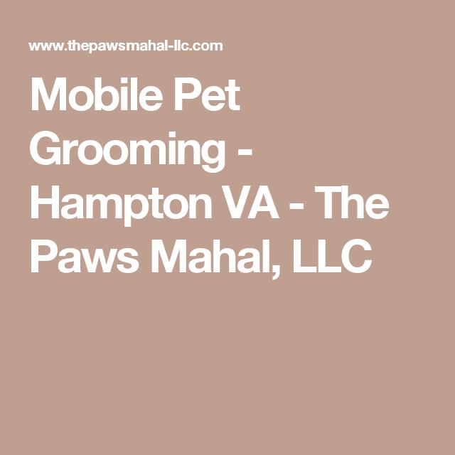 Mobile Pet Grooming - Hampton VA - The Paws Mahal, LLC