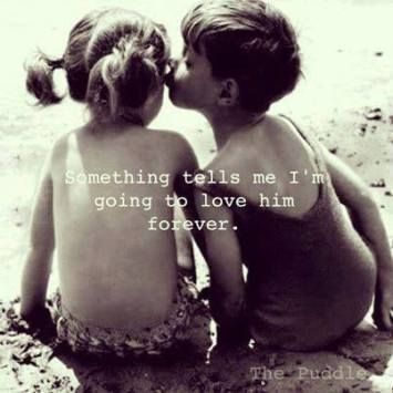 Something Tells Me Im Going To Love Him Forever Love Love Quotes Cute Girl Kids Best Friends Boy Adorable Love Quo Soulmate Quotes Cute Love Quotes Love Quotes