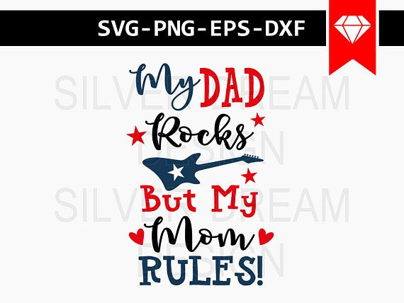 My Dad Rocks But My Mom Rules Svg Please Note This Is A Digital File And No Physical Items Will Be Shipped Due To The Nature Of Printa Dad Rocks Cricut
