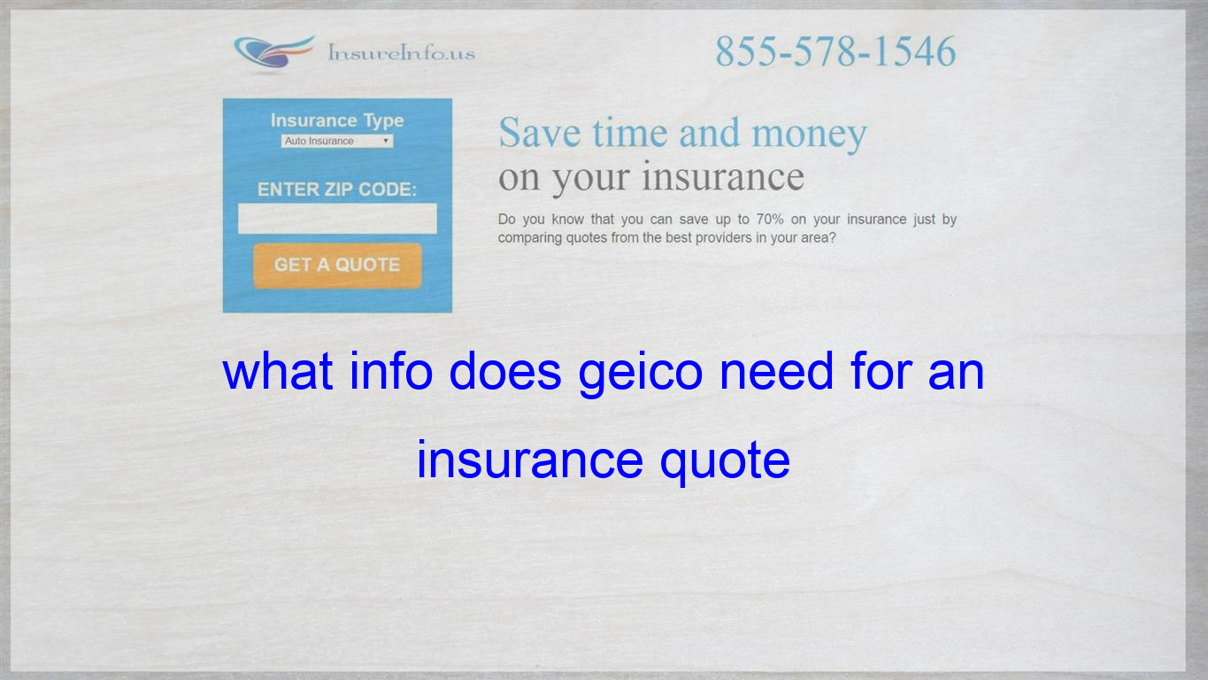 What Info Does Geico Need For An Insurance Quote Insurance Quotes Cheap Insurance Quotes Cheap Car Insurance