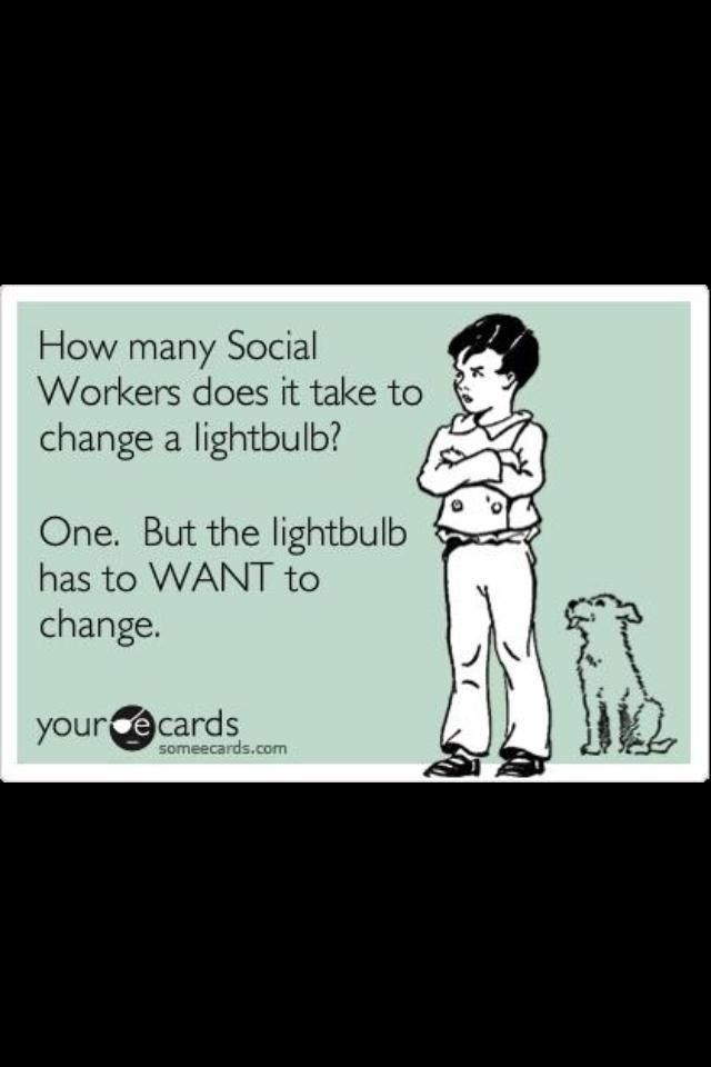 Haha Ohh Only Social Workers Can Truly Appreciate This One Social Work Humor Social Work Quotes Social Work Meme