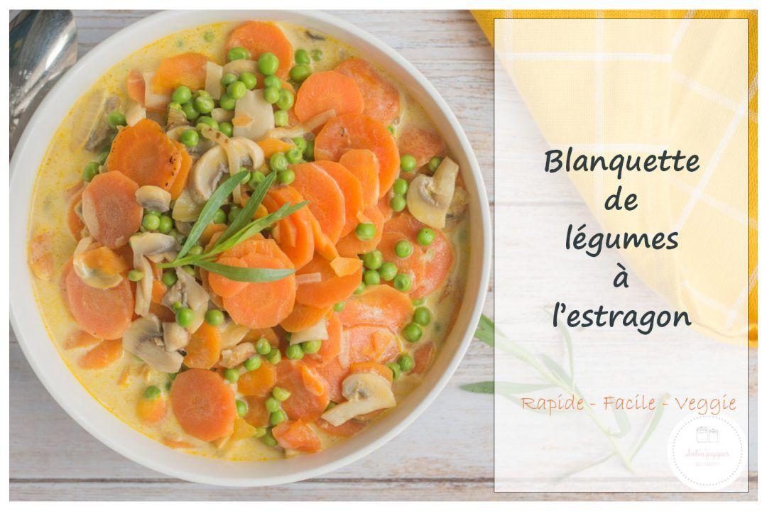 Blanquette de légumes à l'estragon | Recette | Recette ...