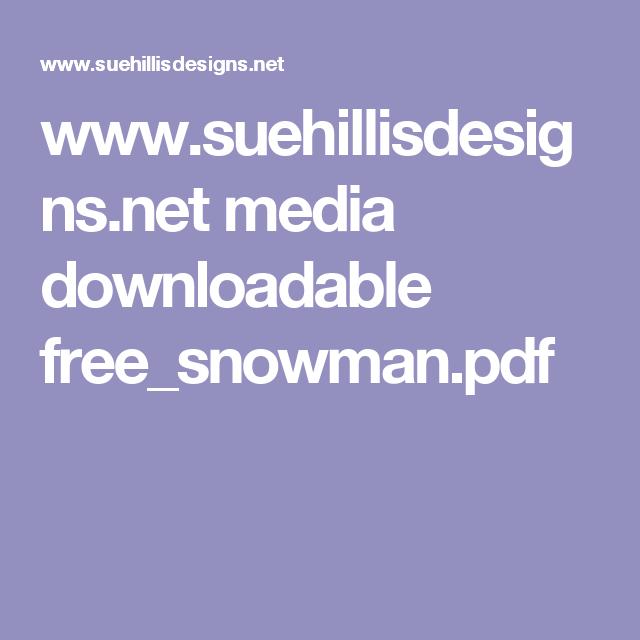 www.suehillisdesigns.net media downloadable free_snowman.pdf