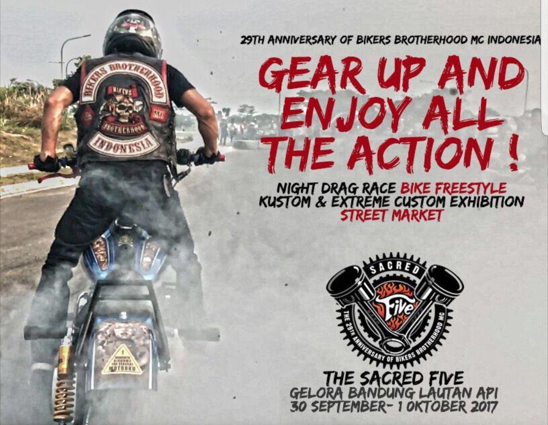 The sacred five 29th anniversary of bikers brotherhood mc 30 september 1 oktober 2017 at gelora bandung lautan api gedebage bandung thesacredfive