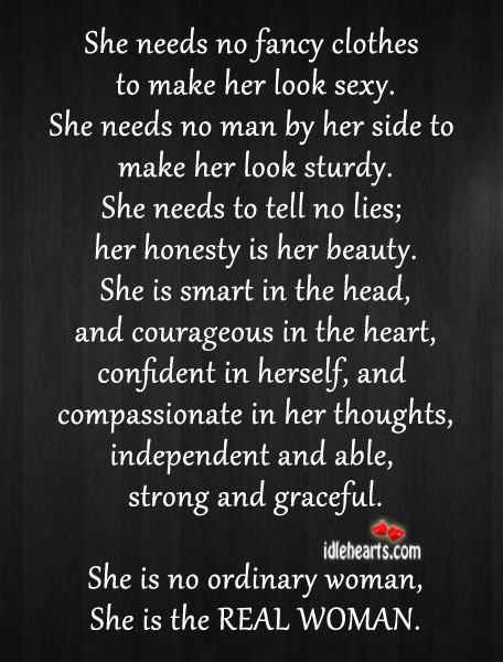 She is complete in herself.