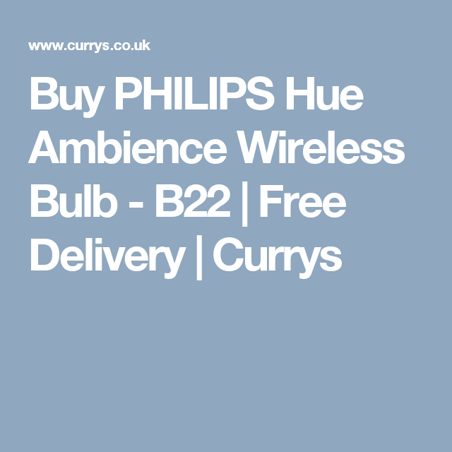 Buy PHILIPS Hue Ambience Wireless Bulb