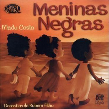 016/100 Meninas Negras Autora: Madu Costa... | 100 livros infantis meninas  negras | Meninas negras, Historias infantil, Livros de histórias infantis
