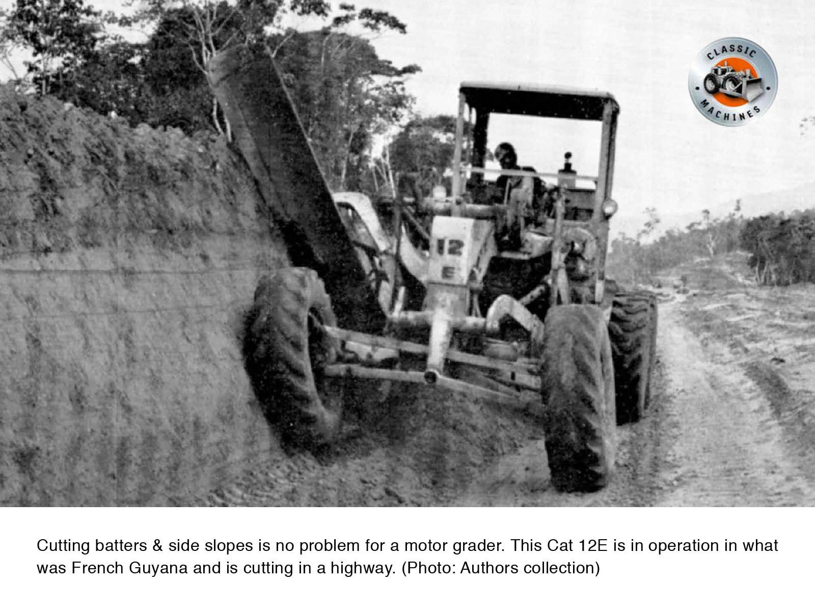 Cutting side slopes is no problem for a motor grader  This
