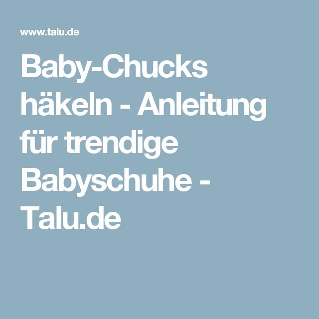 Baby-Chucks häkeln - Anleitung für trendige Babyschuhe | Baby chucks ...