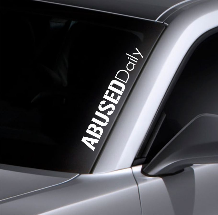 Abused daily windshield sticker banner vinyl decal bumper sticker for mazda bmw 3mavery