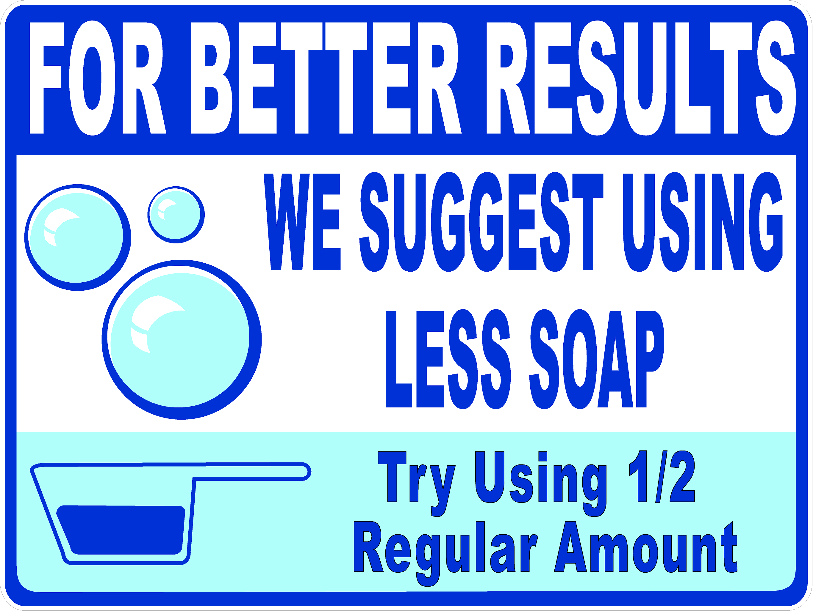 For Better Results Use Less Soap Laundromat Washing Machine Sign Washing Machine Laundromat Soap