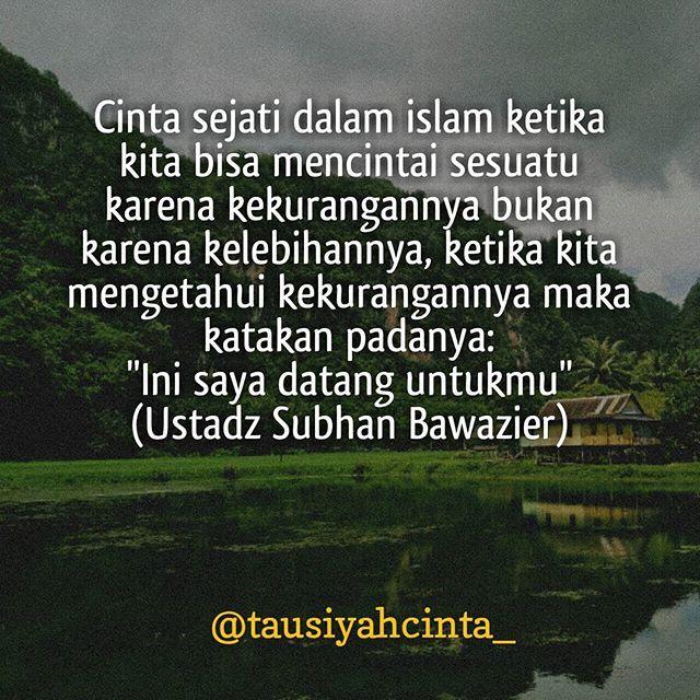 Cinta Sejati Dalam Islam Ketika Kita Bisa Mencintai Sesuatu Karena Kekurangannya Bukan Karena Kelebihannya Ketika Kita Menget Kata Kata Indah Motivasi Perasaan