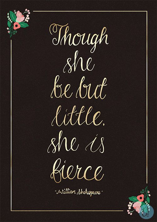 Though She Be But Little She Is Fierce Shakespeare By