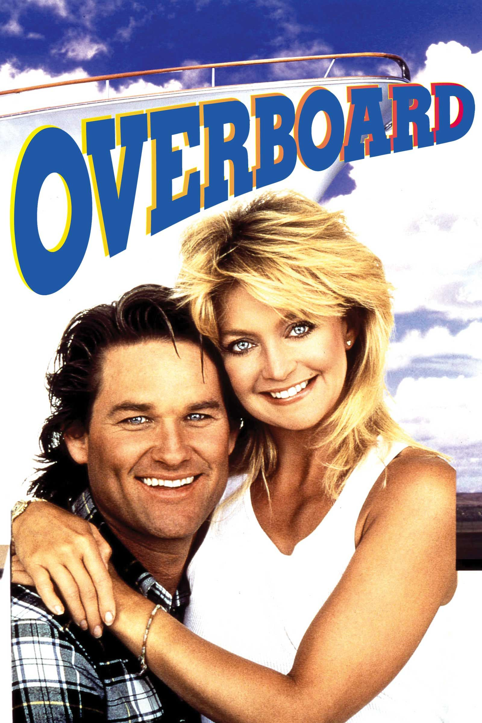 Overboard 1987 Goldie Hawn Kurt Russell Overboard Movie Romantic Movies Free Movies Online