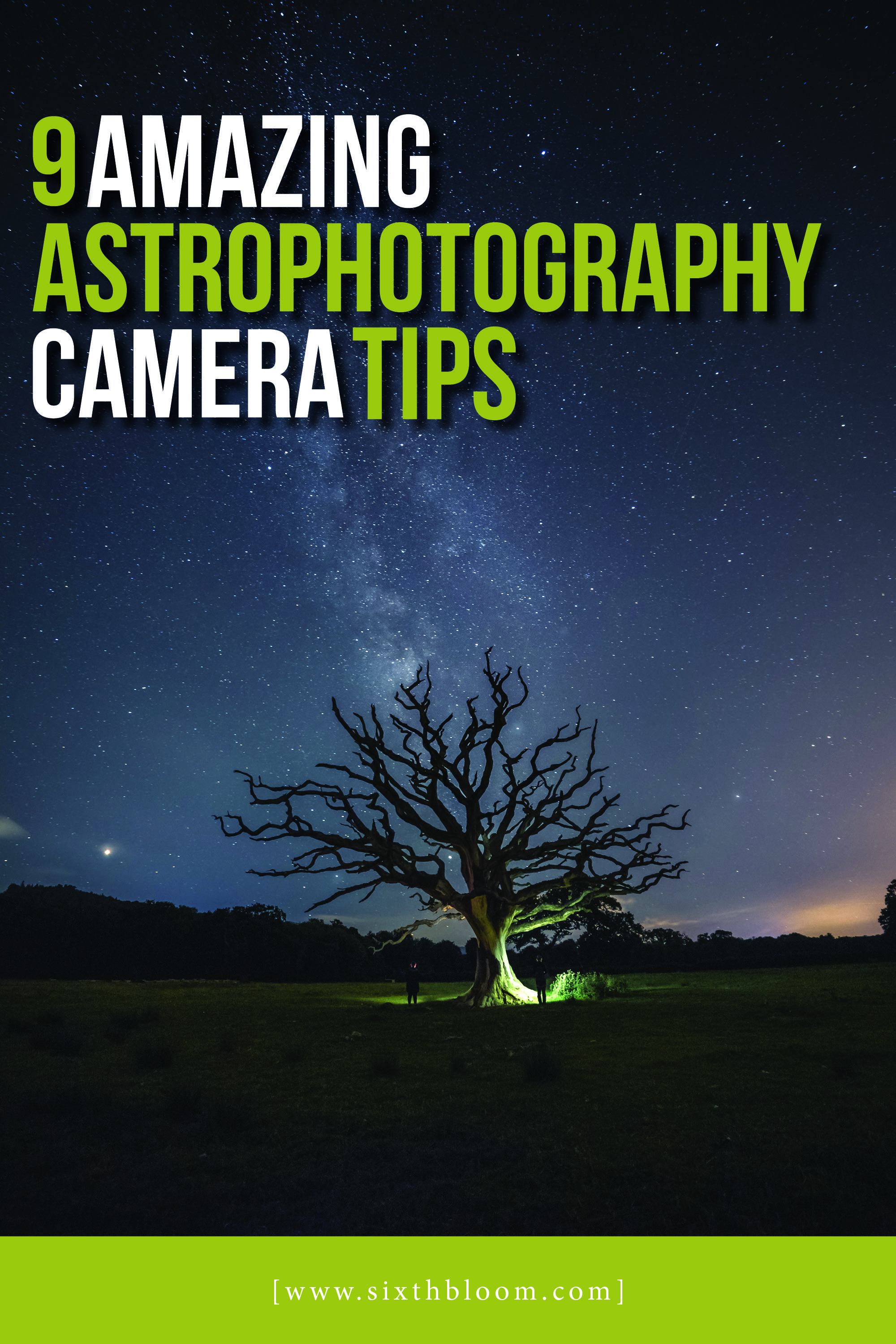9 Amazing Astrophotography Camera Tips Night Photography Landscape Photography Landscape Photography Tips