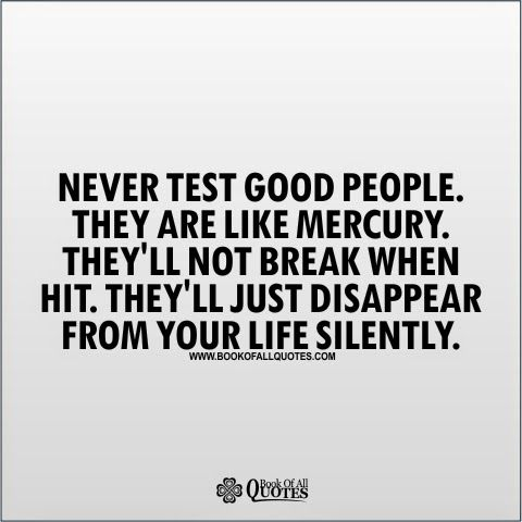 Book Of All Quotes Never Test Good People Words To Inspire Life