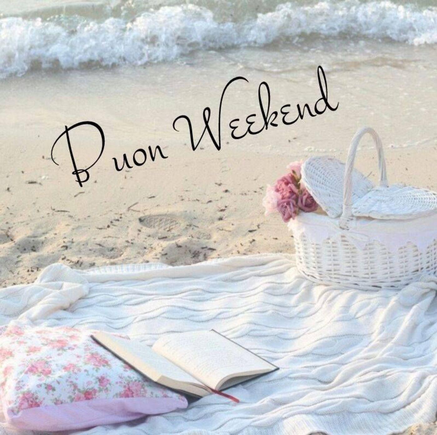 Buon Weekend Al Mare Happy Weekend Weekend Happy Friday