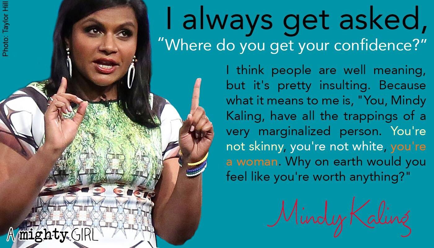We All Deserve To Be Confident Mindy Kaling Body Positivity Mindy
