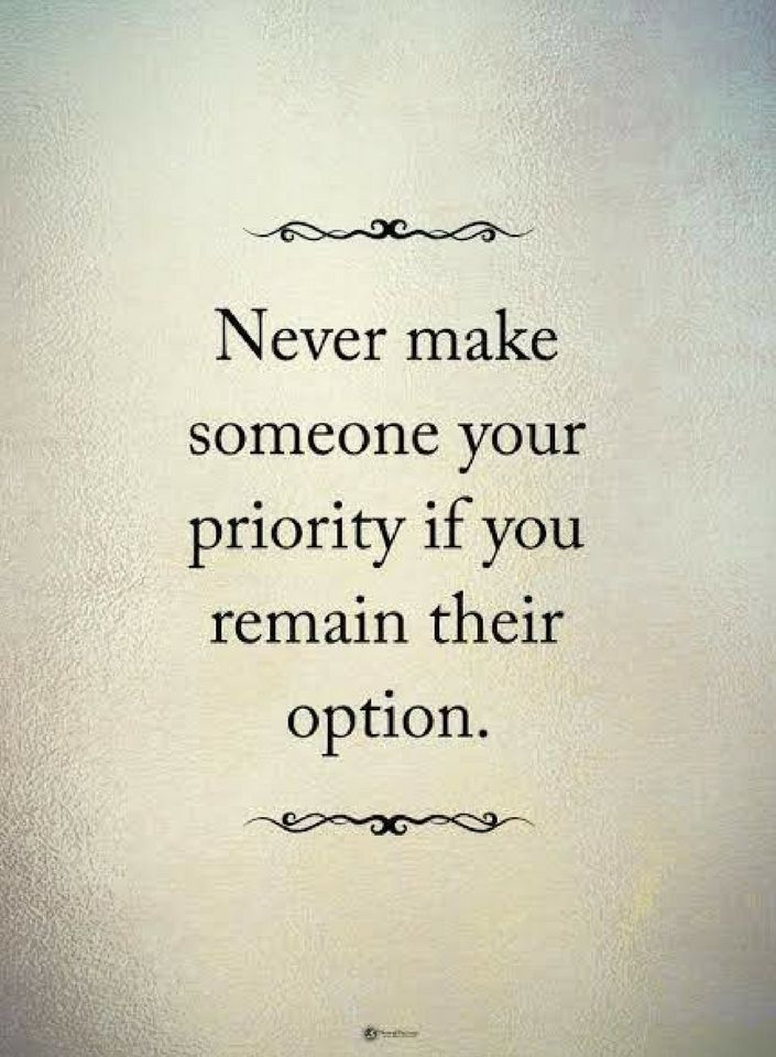Quotes Never make someone your priority if you remain their ...