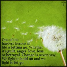 We are humans -- we want and need to be loved...Love is a gift we give to someone else and it is very hard to let go...