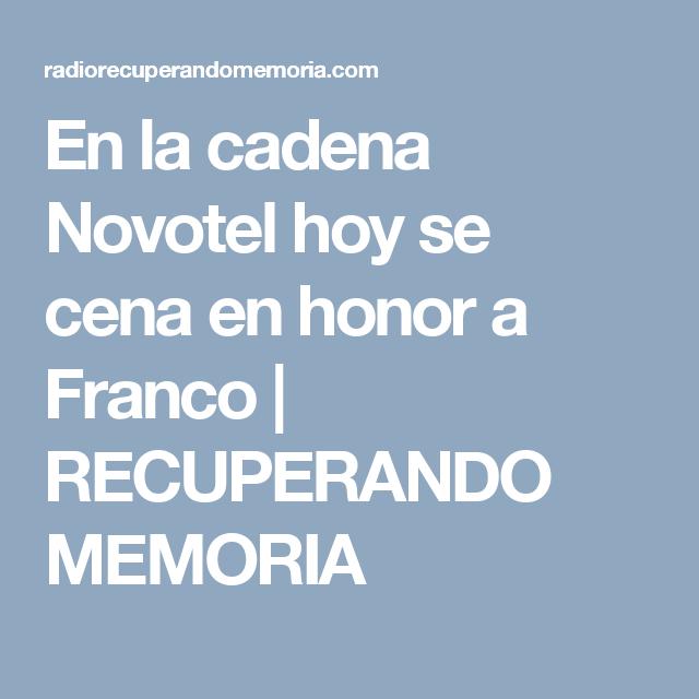 En la cadena Novotel hoy se cena en honor a Franco | RECUPERANDO MEMORIA