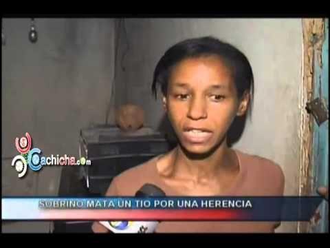 Joven mata su propio tio por una Herencia #Video - Cachicha.com