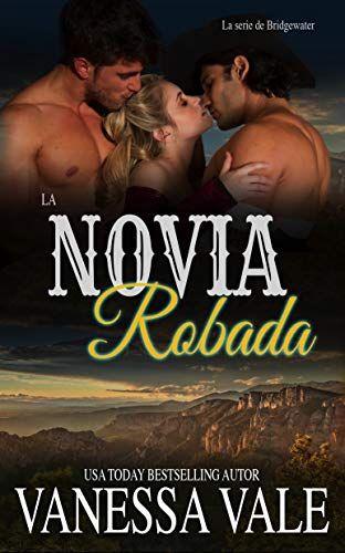 Descargar Gratis La Novia Robada La Serie De Bridgewater 7 De Vanessa Vale En Pdf Epub Kindle Book Search Ebook Books
