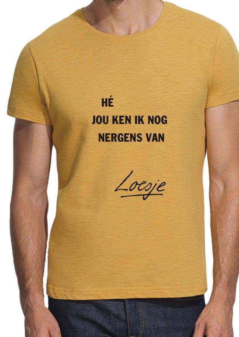 Loesje heren T-shirt - Hé jou ken ik nog nergens van