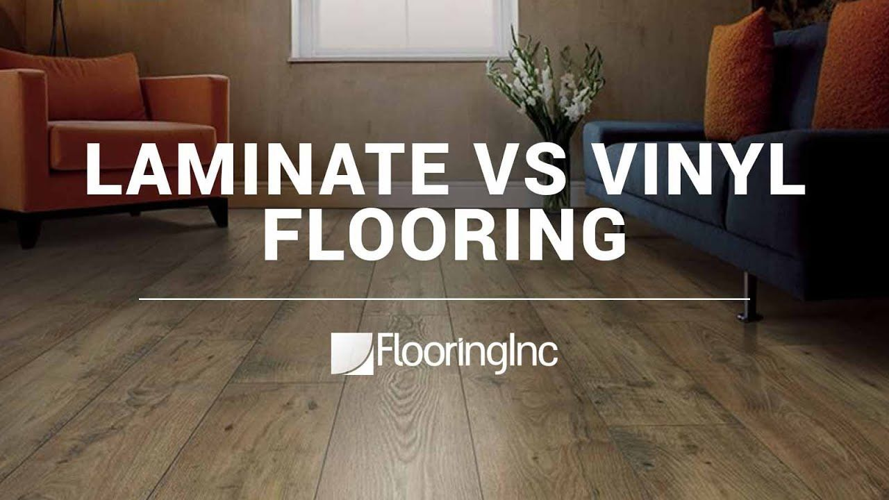 Laminate Vs Vinyl Flooring Flooringinc Blog In 2020 Vinyl