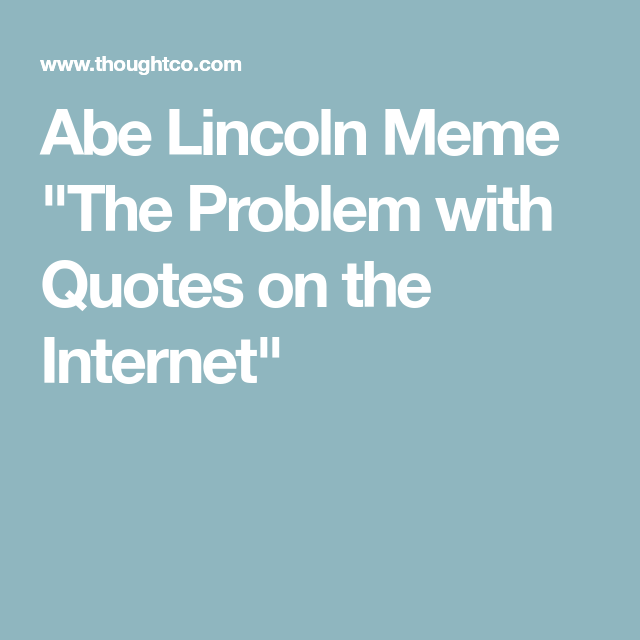 What Does Abe Lincoln Say About Quotes On The Internet Internet