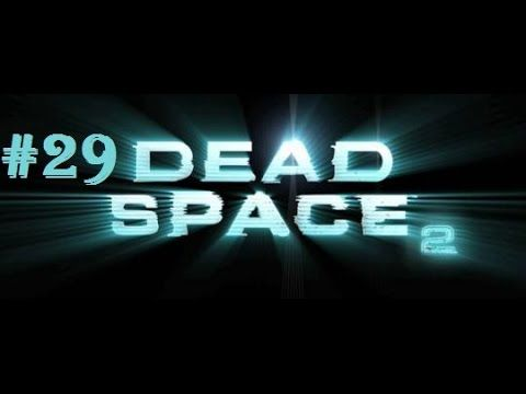 Dead Space 2 - Woman behind the wheel [Part 29]