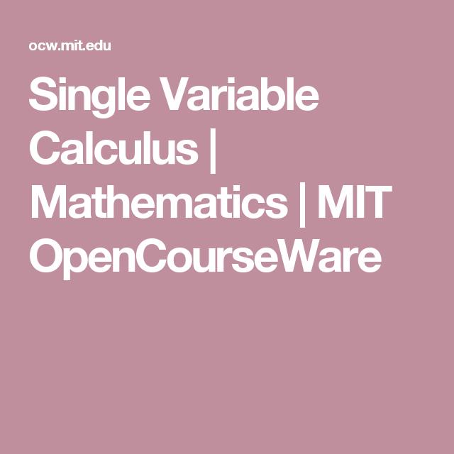 Single Variable Calculus Mathematics Mit Opencourseware Calculus Algebra Algebra I