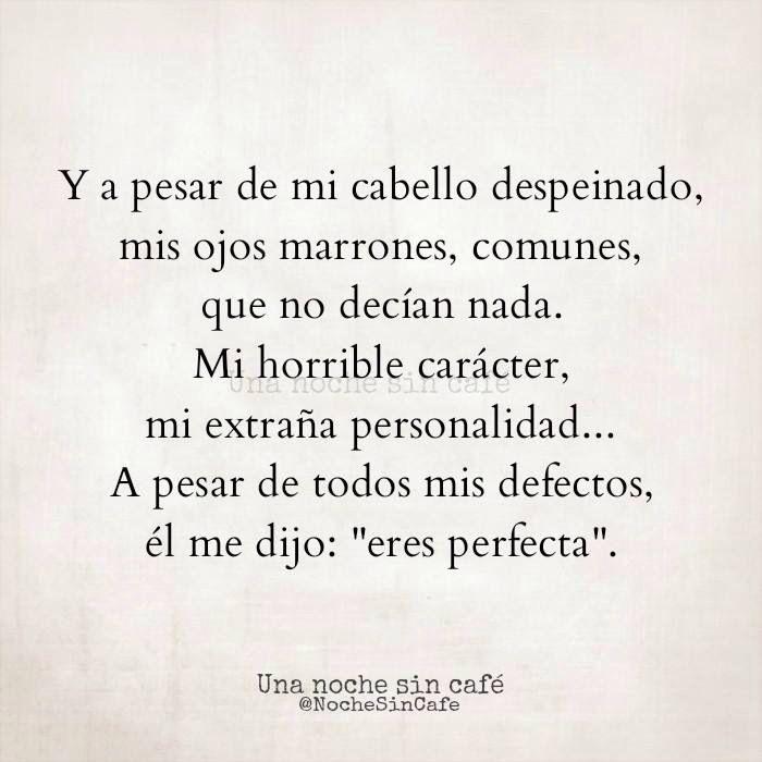 Perfectamente Imperfecta Recuerdas Frases Love Frases