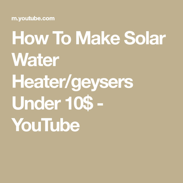 How To Make Solar Water Heater/geysers Under 10$ - YouTube ...