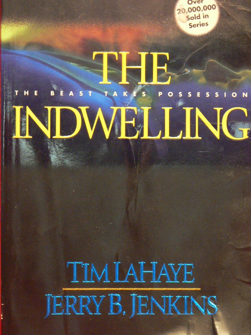 The Indwelling  #7 In Left Behind Series By Tim Lahaye & Jerry B