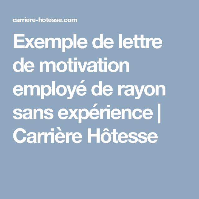 Exemple De Lettre De Motivation Employe De Rayon Sans Experience Carriere Hotesse Exemple De Lettre De Motivation Exemple De Lettre Lettre De Motivation