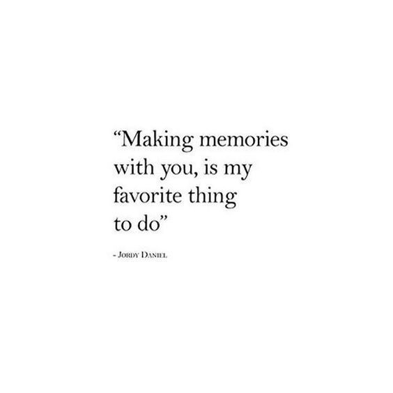 Making Memories With You Boyfriend Quotes Instagram Captions Boyfriend Cute Short Quotes