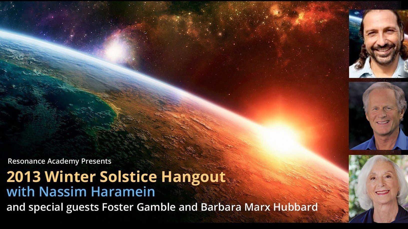2013 Winter Solstice Hangout with Nassim Haramein, Barbara Marx Hubbard, and Foster Gamble on the Resonance Academy