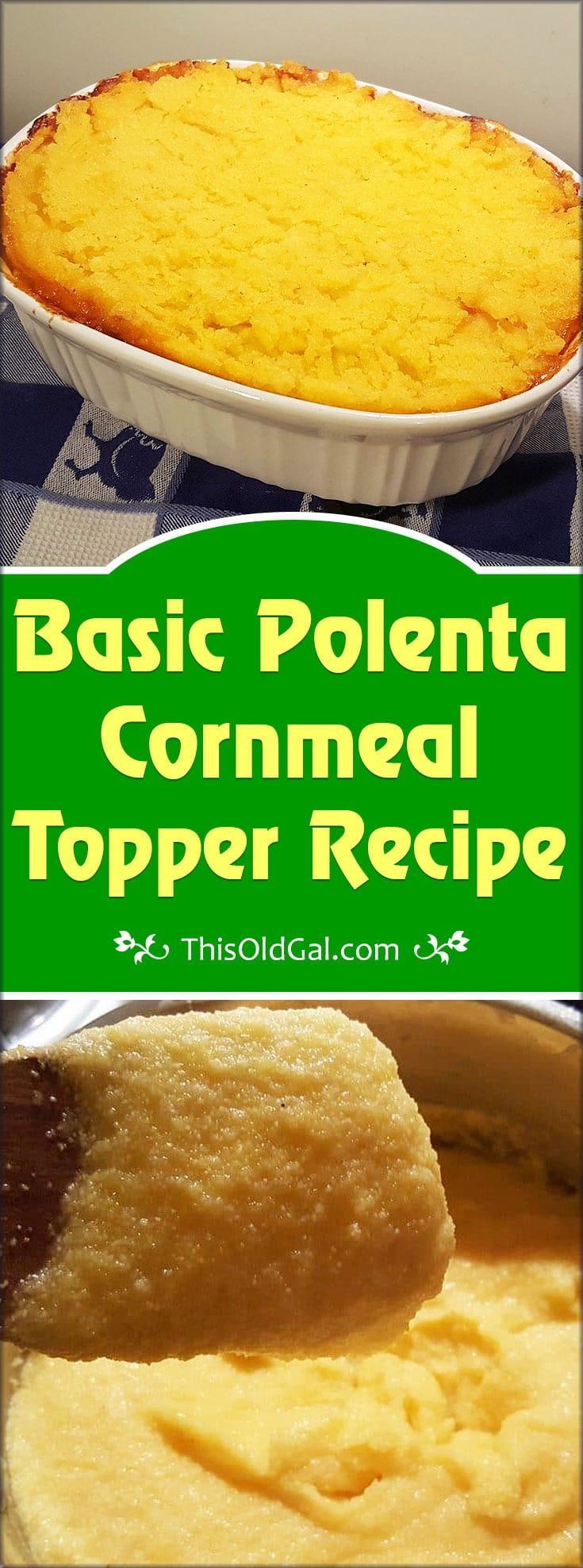 This Basic Polenta Cornmeal Topper Recipe Is All You Need To Cook Up All Kinds Of Delicious Polenta Recipes Including Recipes Cornmeal Recipes Polenta Recipes