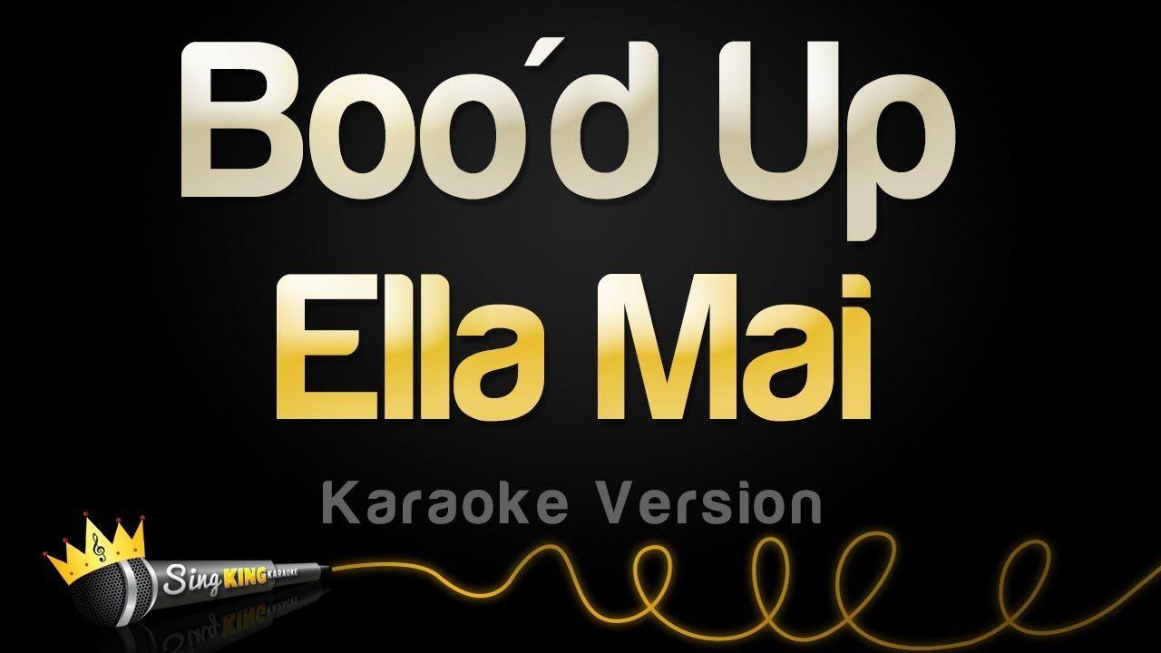 Ella Mai Boo'd Up (Karaoke Version) Karaoke, Bood