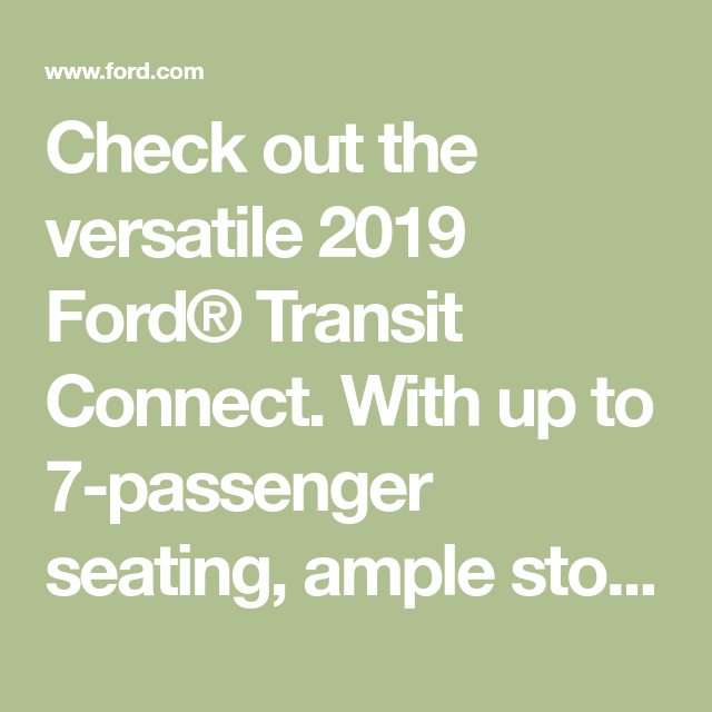 Check Out The Versatile 2019 Ford Transit Connect With Up To 7