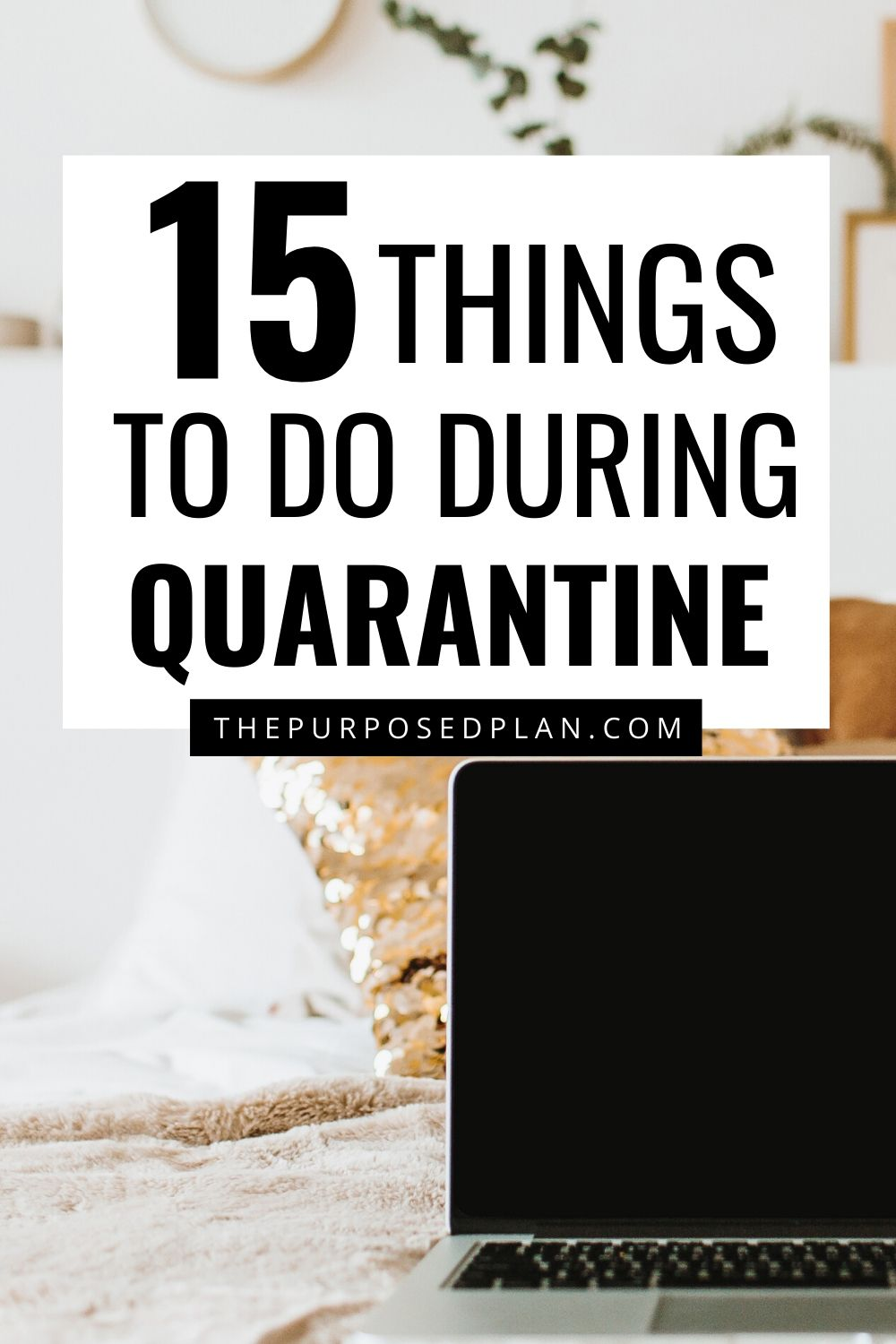 15 Things to Do When Bored At Home
