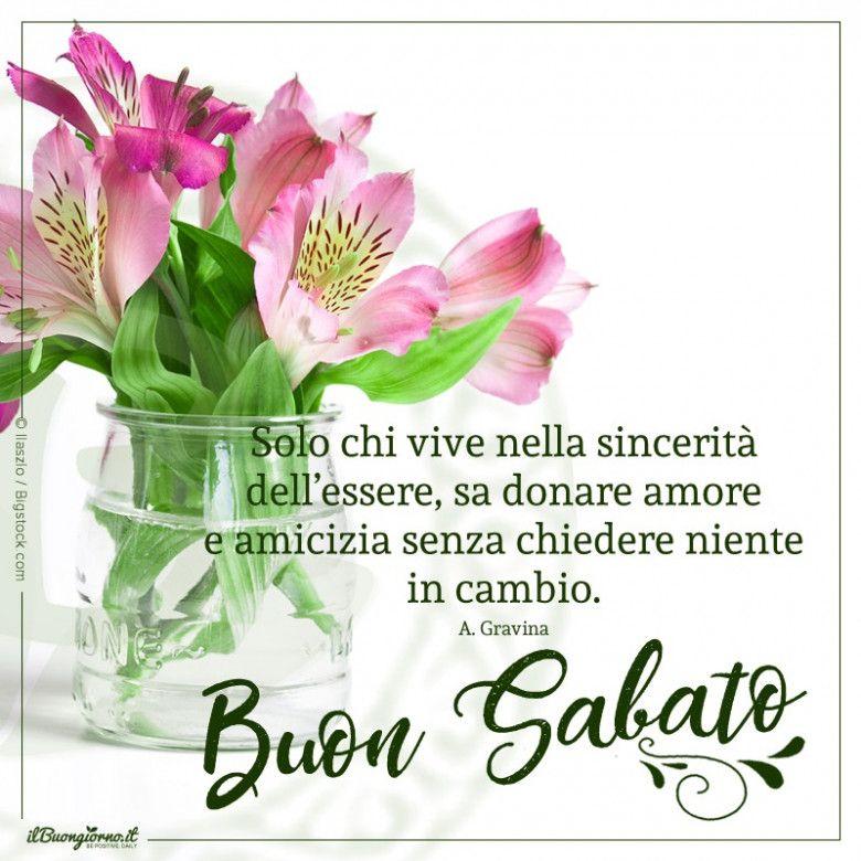 Buon Sabato A Tutti I Miei Amici Buon Sabato Sabato Frasi Sull Amicizia