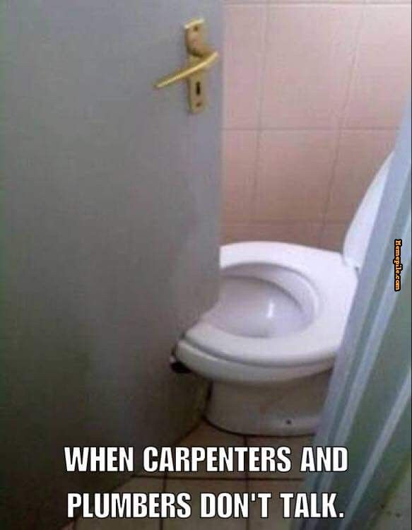 Carpenters in public Plumbers Don't Talk