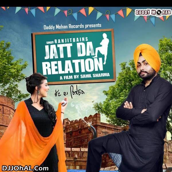 Download Jatt Da Relation Mp3 Song Singer Ranjit Bains Music Desi Style |  DjDosanjh.com