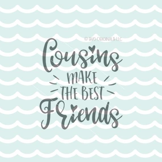 Cousins Make The Best Friends Svg Vector File Cricut Explore More