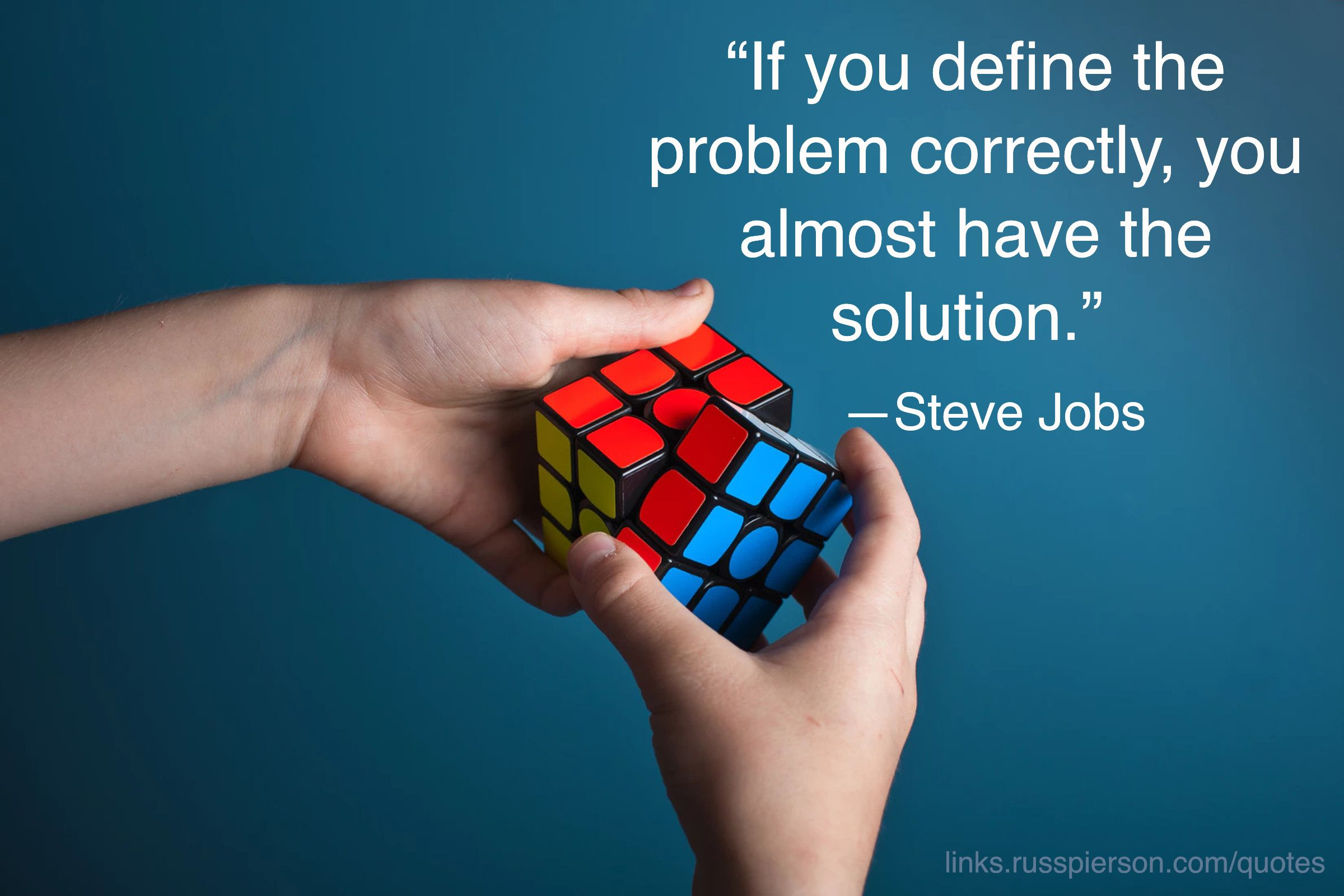 If You Define The Problem Correctly You Almost Have The Solution Links Russpierson Com Quotes Steve Jobs Quotes Life Quotes Steve Jobs