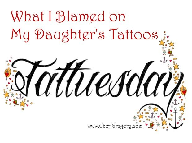 What i blamed on my daughter 39 s tattoos pinterest for Parents against tattoos