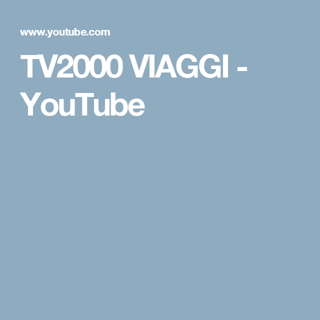TV2000 VIAGGI - YouTube
